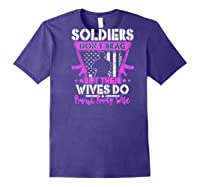 Soldiers Don't Brag Their Wives Do Proud Army Wife Gift Shirts Purple