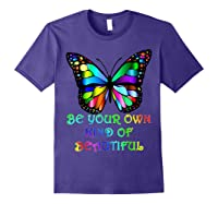 Kindness Butterfly Be Your Own Kind Of Beautiful Shirts Purple
