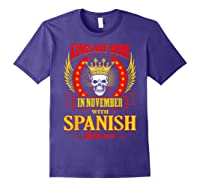 Kings Are Born In November With Spanish Blood Shirts Purple