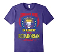 Kings Are Born In August With Ecuadorian Blood Shirts Purple