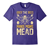 Obey The Bees, Make More Mead Gift Shirts Purple