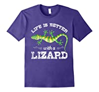 Life Is Better With A Lizard Shirts Purple
