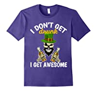 Don't Get Drunk Get Awesome Funny St Patrick's Day Beer Shirts Purple