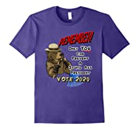 Remember Only You Can Prevent A Stupid Ass President Shirts Purple