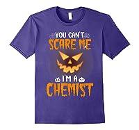 You Can\\\'t Scare Me I\\\'m A Chemist Halloween Shirt T-shirt Purple