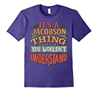 It\\\'s A Jacobson Thing You Wouldn\\\'t Understand T-shirt Purple