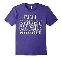I'm Not Short I'm A People Nugget Shirts Purple
