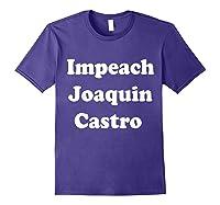 Impeach Joaquin Castro T Shirt Purple