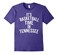 It's Basketball Time In Tennessee College Ball Fan Shirts Purple