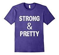 Strong Pretty Funny Strongman Workout Gym Gift Shirts Purple