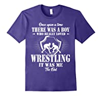 Once Upon A Time Boy Loved Wrestling T Shirt Purple