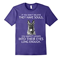 If You Don T Believe They Have Souls German Shepherd Tshirt Purple