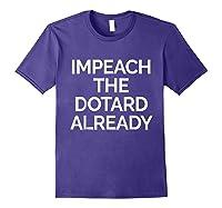 Impeach Dotard Trump Tshirt Purple