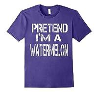 Pretend I'm A Watermelon Lazy Halloween Costume Shirts Purple
