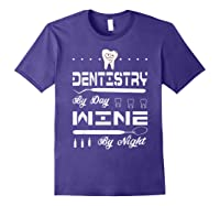 Dentistry By Day Wine By Night Gift Dental Hygienist Shirts Purple