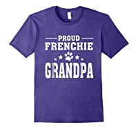 Proud Frenchie Grandpa T Shirt Father S Day Gift Purple