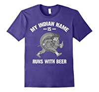 Cool Hilarious My Indian Name Is Runs With Beer Gift T Shirt Purple