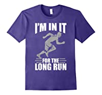 Cute Funny I M In It For The Long Run Running Gift T Shirt Purple