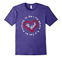 In A World Where You Can Be Anything Be Kind For , Shirts Purple