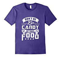 Funny Gift T Shirt Don T Be Eye Candy Be Soul Food Tank Top Purple