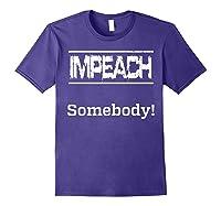 Impeach Somebody T Shirt Purple