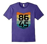 86 45 Impeach I Anti Trump 8645 T Shirt Purple