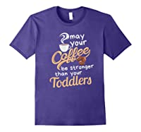 Childcare Provider Daycare Tea Coffee Lover May Your Shirts Purple