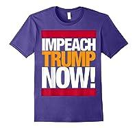 Impeach Trump Now T Shirt Purple