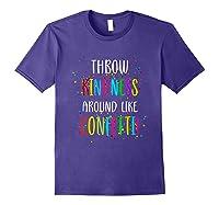 Throw Kindness Around Like Confetti Shirts Purple
