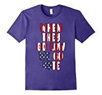 When They Go Low We Go Vote America Election T Shirt Purple