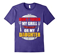 Don T Touch My Grill Or My Daughter T Shirt Father S Day Purple