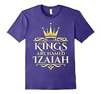 Kings Are Named Izaiah Shirts Purple