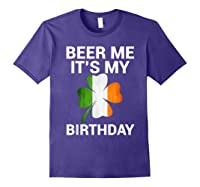 Beer Me It's My Birthday Ireland Flag Clover Gift Shirts Purple