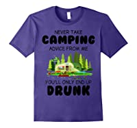 Never Take Advice From Me Funny Camping Shirts Purple