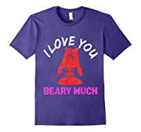 Love You Share Love, Love You Beary Much Gift Shirts Purple