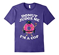 Donut Judge Me I'm A Cop, Funny Police Officer Shirt Purple