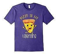 Pizza Is My Valentine T Shirt Valentine Day Tee Purple