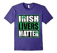 Funny Irish Livers Matter Saint Patrick Day T Shirt Purple