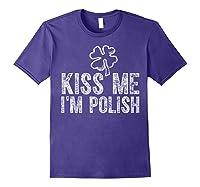 Kiss Me I M Polish T Shirt Saint Patrick Day Gift Shirt Purple