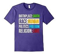Birthplace Earth Race Human Politics Freedom Love T Shirt Purple