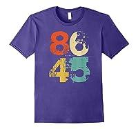 Retro 70s Vintage Impeach Trump 8645 Shirt 86 45 Tshirt Purple