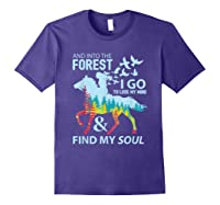 Into The Forest I Go Lose My Mind Find My Soul Horse Lover T-shirt Purple