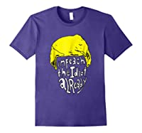 Impeach The Idiot Not My President Impeach Trump Tshirt Purple