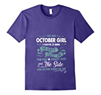 As An October Girl I Have 3 Side The Quiet Sweet Side Shirts Purple