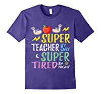 Super Tea By Day Super Tired By Night Cute Gift T-shirt Purple