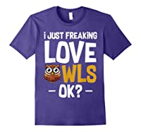 I Just Freaking Love Owls Ok Funny Animal Bird Lover Kawaii T Shirt Purple