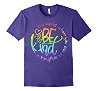 In World Where You Can Be Anything Be Kind Kindness Shirts Purple