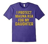 Protect Mauna Kea For My Daughter Kupuna Ku Kiai Shirts Purple
