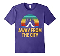 Funny Camping Shirt Away From The City Summer Gift Purple