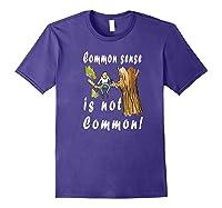 Common Sense Is Not Common Premium T Shirt Purple